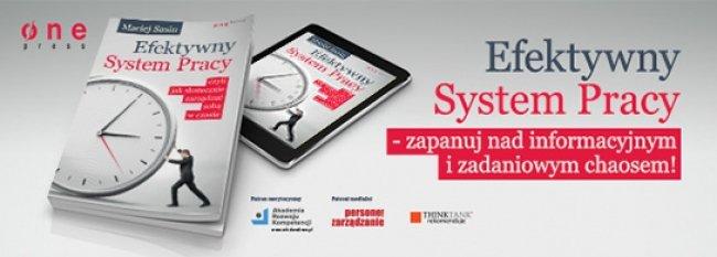 Efektywny System Pracy - polecamy najnowszą książkę Macieja Sasina