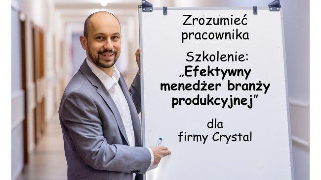 """Zrozumieć pracownika. Szkolenie """"Efektywny menedżer branży produkcyjnej"""" dla firmy Crystal"""